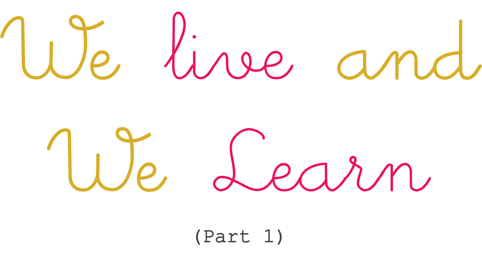 Live and learn - Idioms by The Free Dictionary